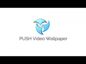 Push Video Wallpaper 4.54 Crack With Serial Key Download Free